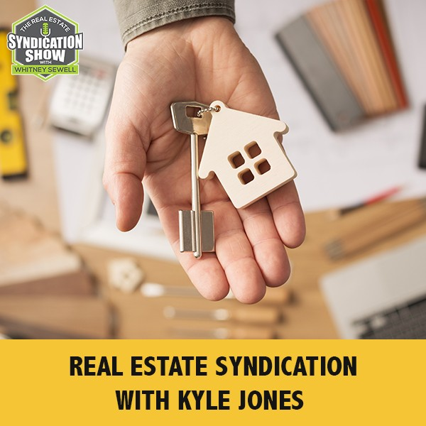 WS172: Real Estate Syndication with Kyle Jones