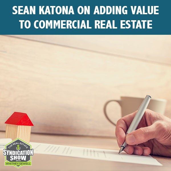 WS173: Sean Katona on Adding Value To Commercial Real Estate