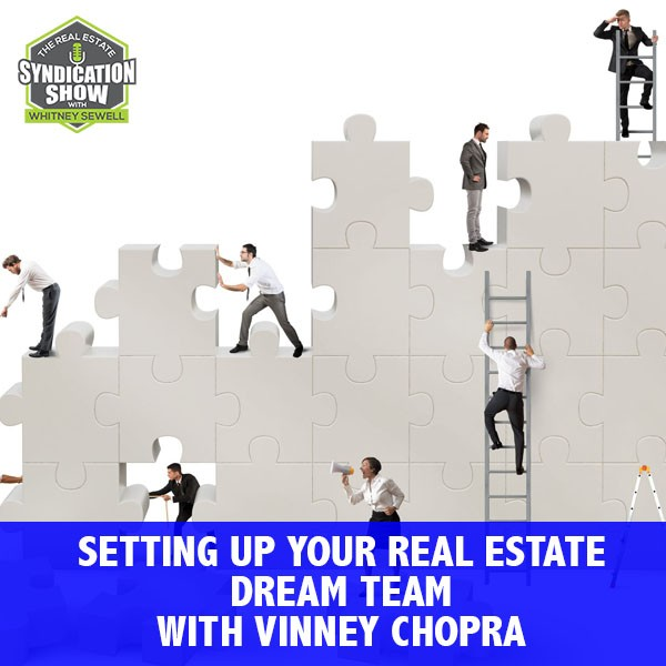 WS176: Setting Up Your Real Estate Dream Team with Vinney Chopra