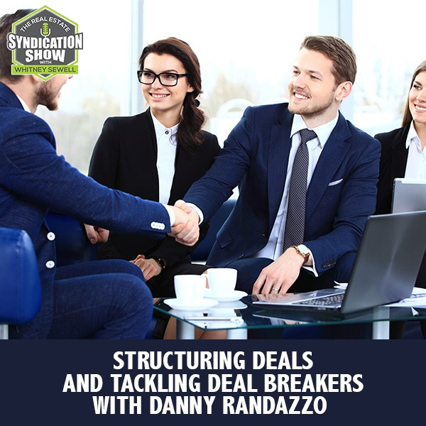 WS180: Structuring Deals And Tackling Deal Breakers with Danny Randazzo