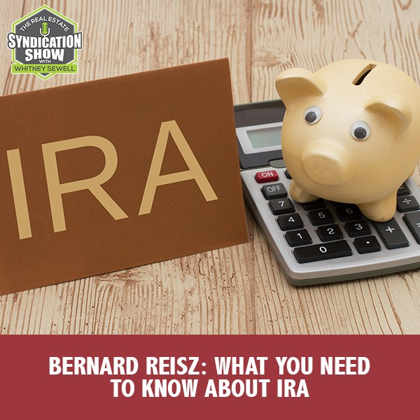 WS182: Bernard Reisz: What You Need To Know About IRA
