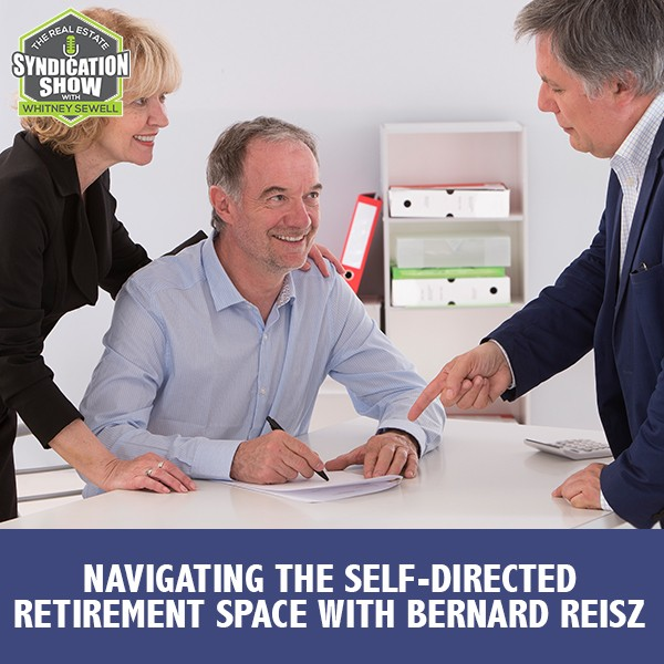 WS183: Navigating The Self-Directed Retirement Space with Bernard Reisz