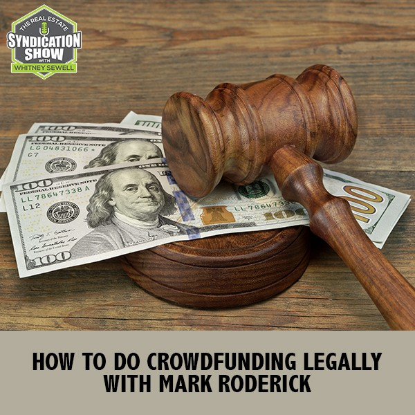 WS188: How To Do Crowdfunding Legally with Mark Roderick