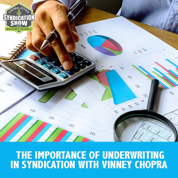 WS190: The Importance Of Underwriting In Syndication with Vinney Chopra