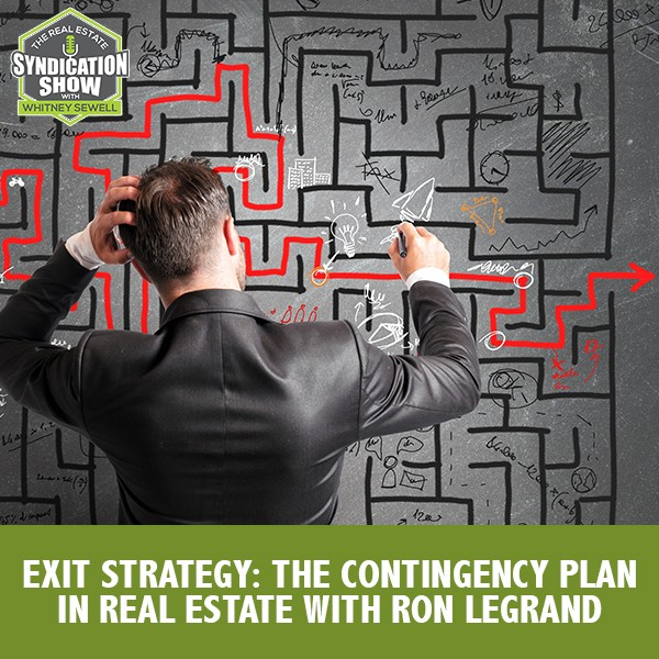 WS191: Exit Strategy: The Contingency Plan In Real Estate with Ron LeGrand