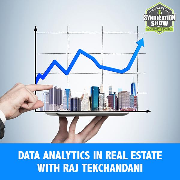 WS213: Data Analytics In Real Estate with Raj Tekchandani