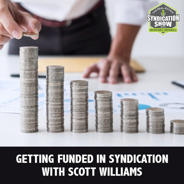 WS214: Getting Funded In Syndication with Scott Williams