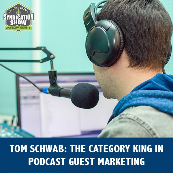 WS216: Tom Schwab: The Category King In Podcast Guest Marketing