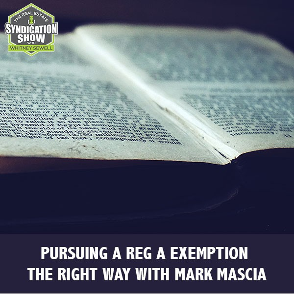 WS228: Pursuing A Reg A Exemption The Right Way with Mark Mascia
