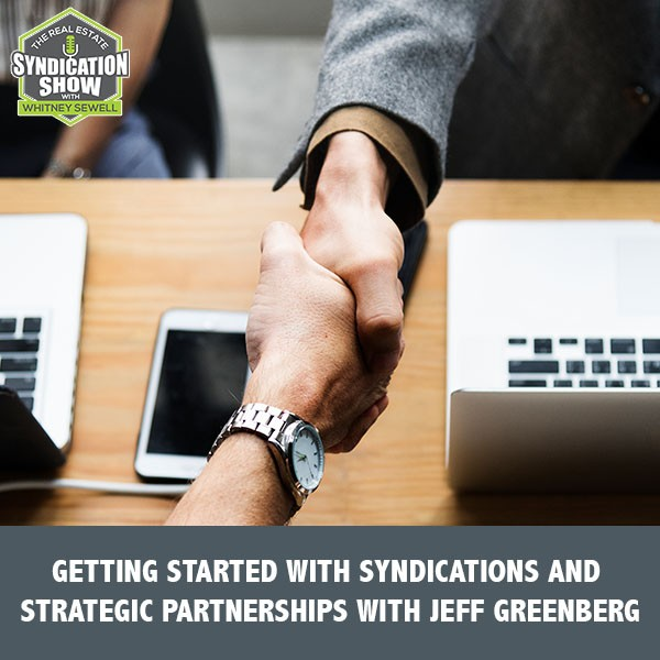 WS229: Getting Started With Syndications And Strategic Partnerships with Jeff Greenberg