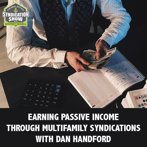 WS232: Earning Passive Income Through Multifamily Syndications with Dan Handford