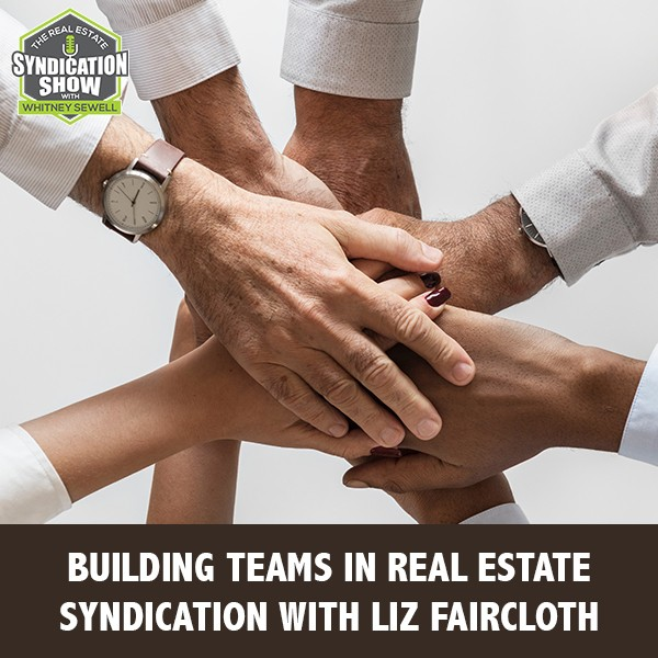 WS233: Building Teams In Real Estate Syndication with Liz Faircloth
