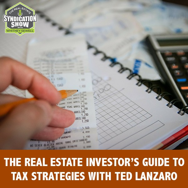 WS237: The Real Estate Investor's Guide To Tax Strategies with Ted Lanzaro