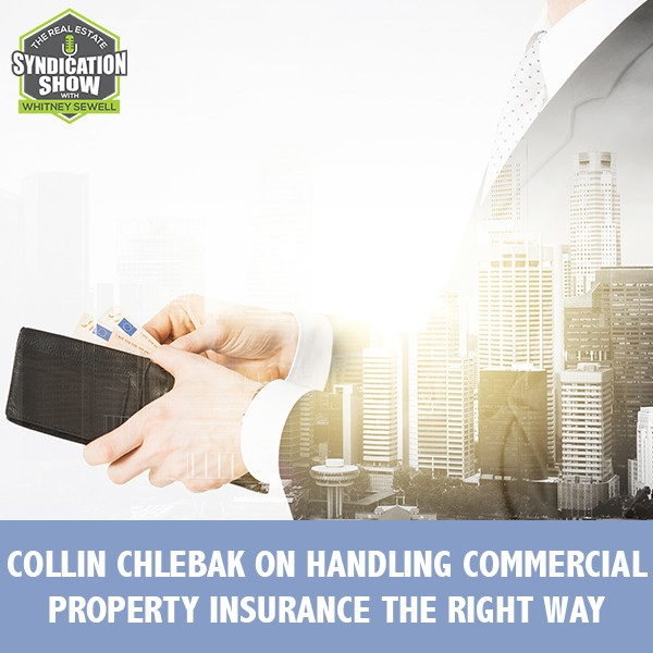 WS238: Collin Chlebak on Handling Commercial Property Insurance The Right Way