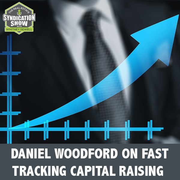 WS241: Daniel Woodford on Fast Tracking Capital Raising