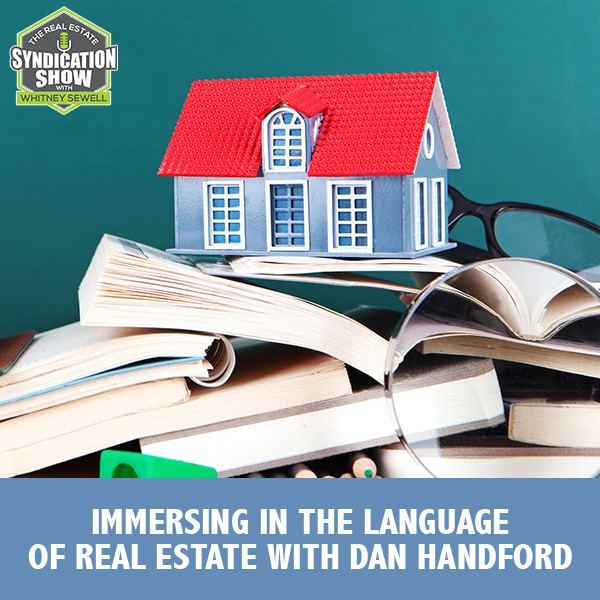 WS246: Immersing In The Language Of Real Estate with Dan Handford