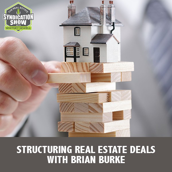 WS247: Structuring Real Estate Deals with Brian Burke