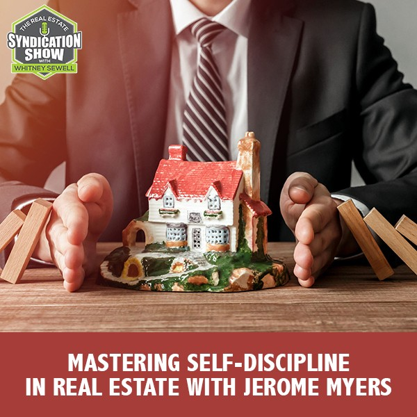 WS248: Mastering Self-Discipline In Real Estate with Jerome Myers