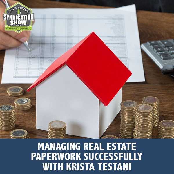WS249: Managing Real Estate Paperwork Successfully with Krista Testani