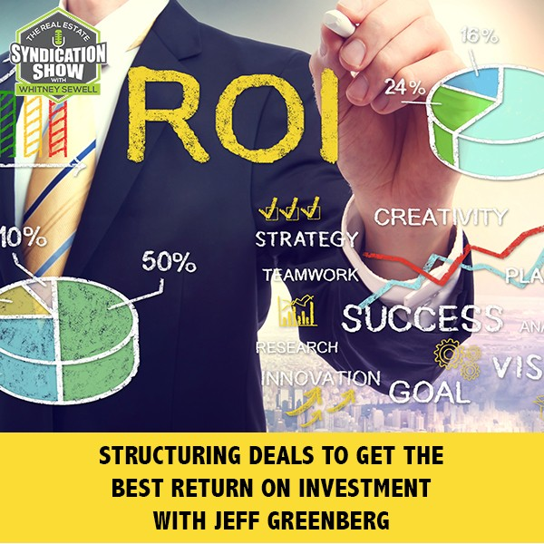 WS260: Structuring Deals To Get The Best Return On Investment with Jeff Greenberg