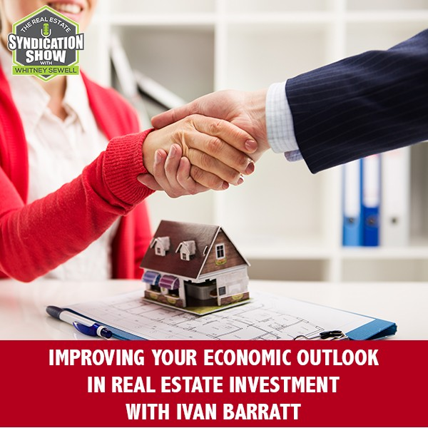 WS261: Improving Your Economic Outlook In Real Estate Investment with Ivan Barratt