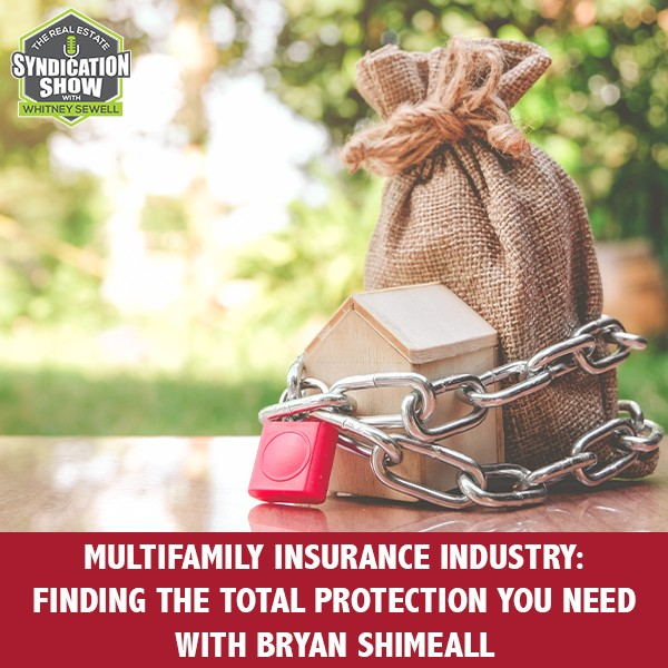 WS280: Multifamily Insurance Industry: Finding The Total Protection You Need with Bryan Shimeall