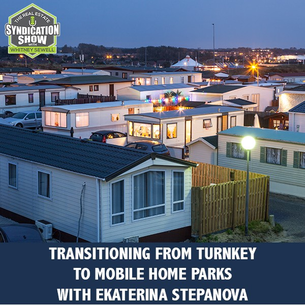 WS281: Transitioning From Turnkey To Mobile Home Parks with Ekaterina Stepanova