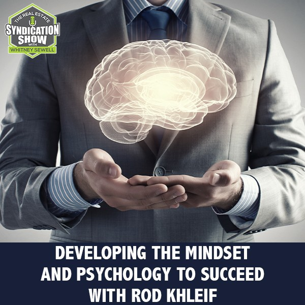 WS282: Developing The Mindset And Psychology To Succeed with Rod Khleif