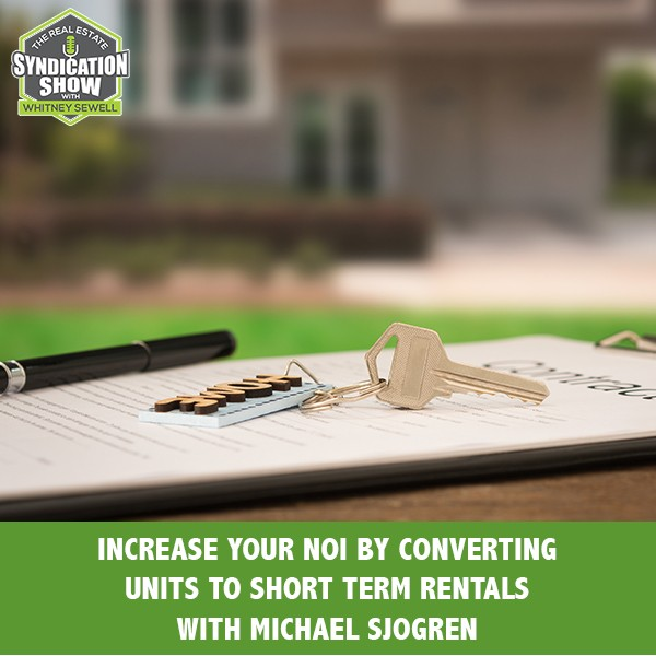 WS287: Increase Your NOI by Converting Units to Short Term Rentals with Michael Sjogren