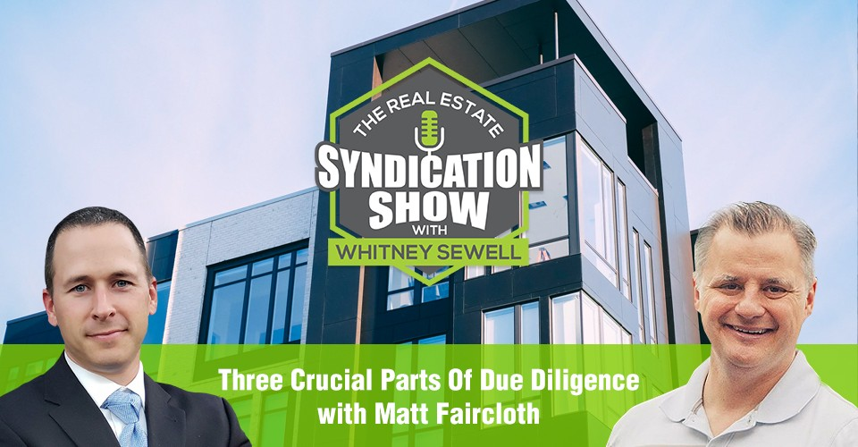 WS289: Three Crucial Parts Of Due Diligence with Matt Faircloth
