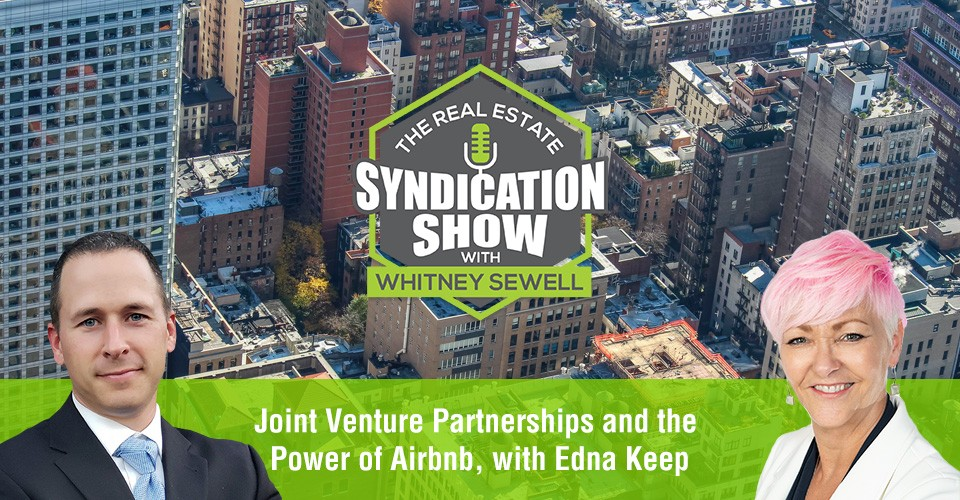 WS312: Joint Venture Partnerships and the Power of Airbnb, with Edna Keep