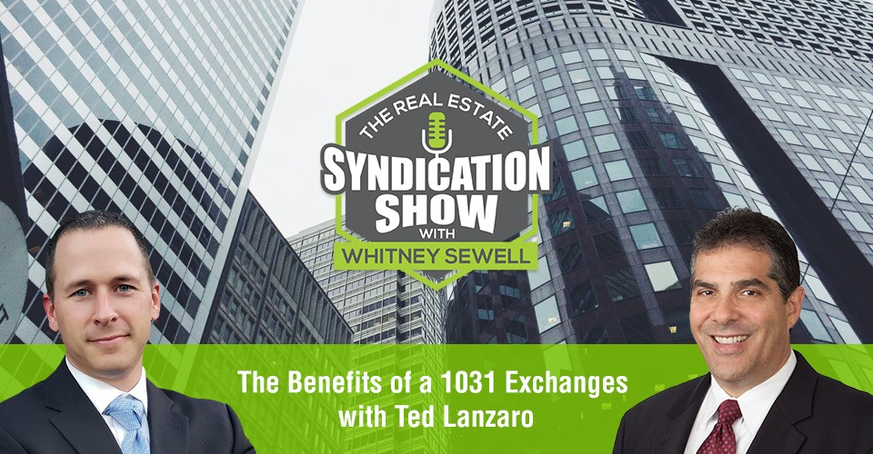 WS313: The Benefits of a 1031 Exchanges with Ted Lanzaro