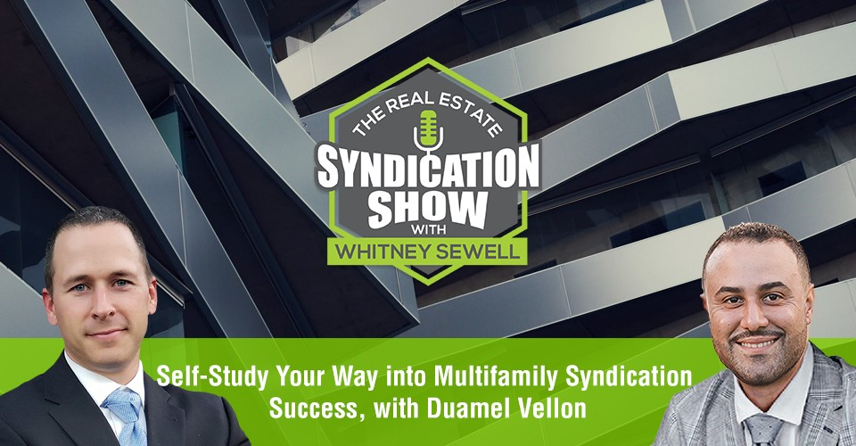WS314: Self-Study Your Way into Multifamily Syndication Success, with Duamel Vellon
