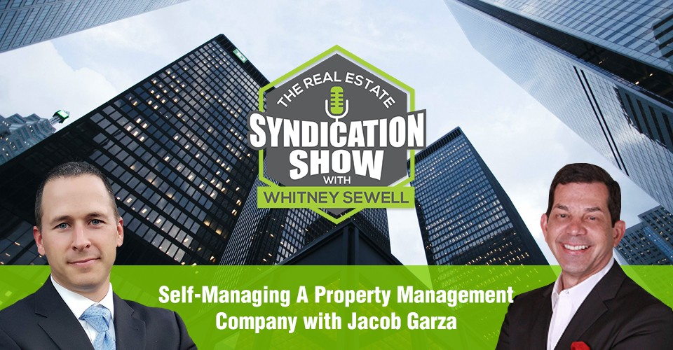 WS293: Self-Managing A Property Management Company with Jacob Garza