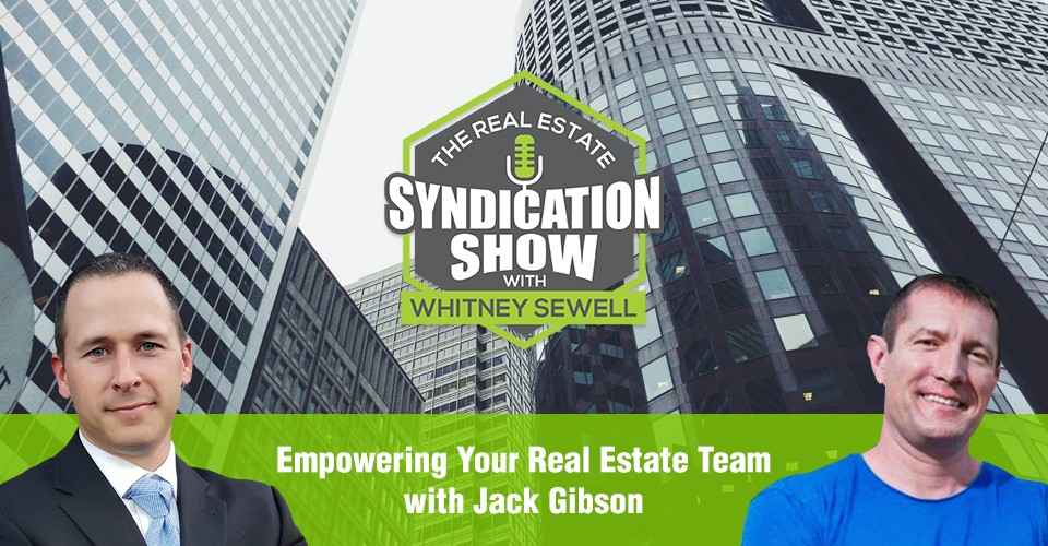 WS297: Empowering Your Real Estate Team with Jack Gibson