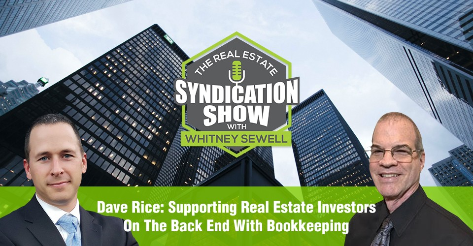 WS299: Dave Rice: Supporting Real Estate Investors On The Back End With Bookkeeping