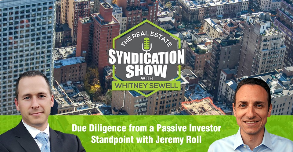 WS302: Due Diligence from a Passive Investor Standpoint with Jeremy Roll