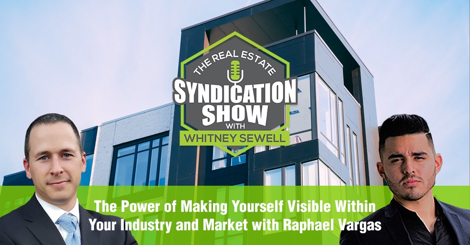 WS306: The Power of Making Yourself Visible Within Your Industry and Market with Raphael Vargas