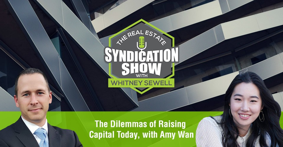 WS319: The Dilemmas of Raising Capital Today, with Amy Wan