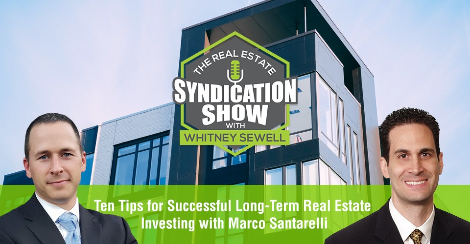 WS321: Ten Tips for Successful Long-Term Real Estate Investing with Marco Santarelli