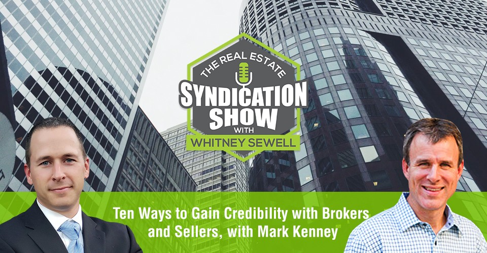 WS323: Ten Ways to Gain Credibility with Brokers and Sellers, with Mark Kenney