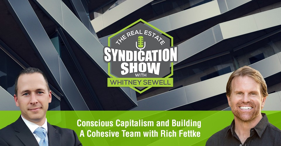 WS324: Conscious Capitalism and Building A Cohesive Team with Rich Fettke
