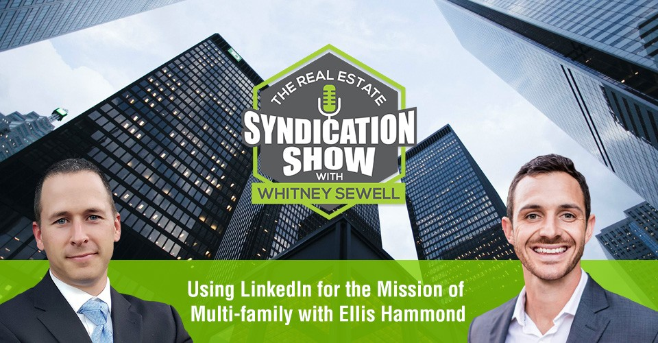 WS325: Using LinkedIn for the Mission of Multi-family with Ellis Hammond