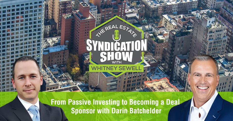 WS327: From Passive Investing to Becoming a Deal Sponsor with Darin Batchelder