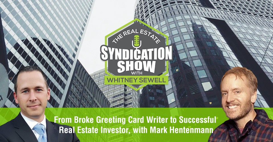 WS328: From Broke Greeting Card Writer to Successful Real Estate Investor, with Mark Hentenmann