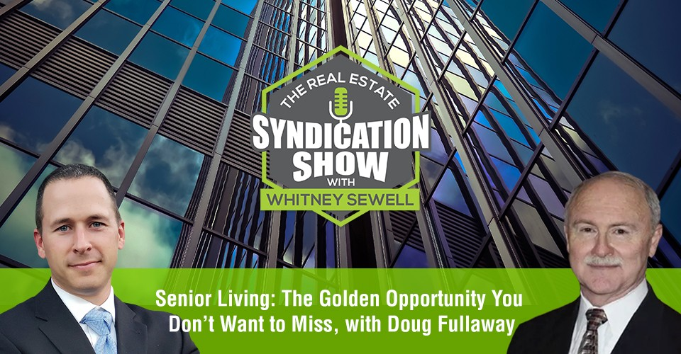 WS340: Senior Living: The Golden Opportunity You Don't Want to Miss, with Doug Fullaway