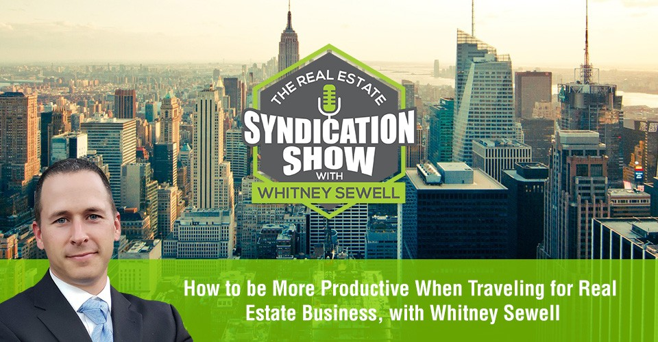 WS344: How to be More Productive When Traveling for Real Estate Business with Whitney Sewell