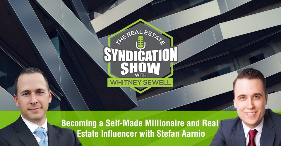 WS349: Becoming a Self-Made Millionaire and Real Estate Influencer with Stefan Aarnio