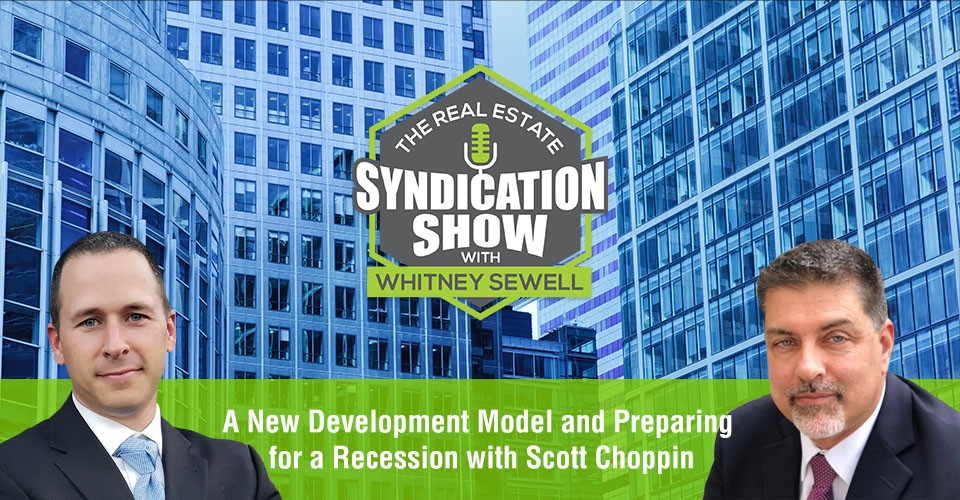 WS351: A New Development Model and Preparing for a Recession with Scott Choppin