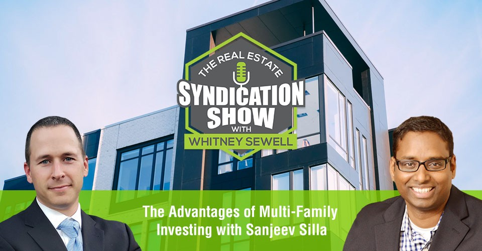 WS356: The Advantages of Multi-Family Investing with Sanjeev Silla